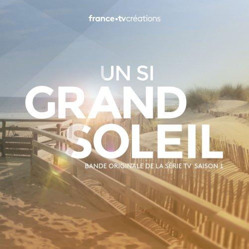 Various Artists - Un si grand soleil - Saison 1 (Bande originale de la série télévisée) (2019)