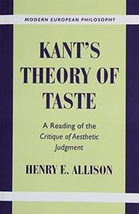 Kant's Theory of Taste A Reading of the Critique of Aesthetic Judgment
