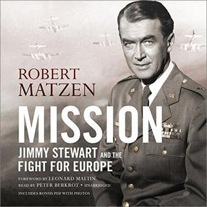 Mission: Jimmy Stewart and the Fight for Europe [Audiobook]