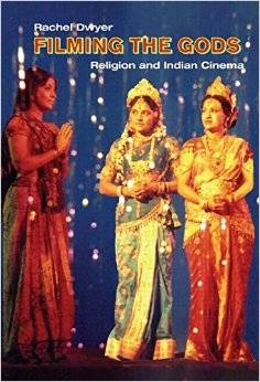 Filming the Gods: Religion and Indian Cinema (Repost)