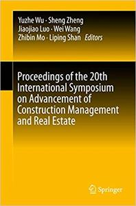 Proceedings of the 20th International Symposium on Advancement of Construction Management and Real Estate (Repost)