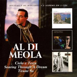 Al Di Meola - Cielo e Terra / Soaring Through A Dream / Tirami Su (2009) {2CD Set, BGO Records BGOCD879 rec 1985-1987}