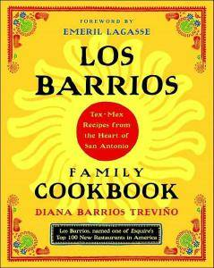Los Barrios Family Cookbook: Tex-Mex Recipes from the Heart of San Antonio [Repost]