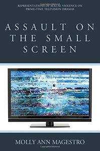 Assault on the Small Screen: Representations of Sexual Violence on Prime Time Television Dramas