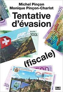 Tentative d'évasion (fiscale) - Michel PINÇON & Monique PINÇON-CHARLOT