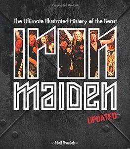 Iron Maiden: The Ultimate Illustrated History of the Beast (Updated Edition)