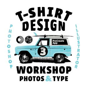 T-Shirt Design Workshop 3: Photos & Type in Procreate App, Photoshop, and Illustrator