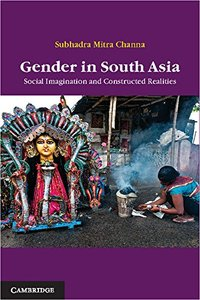 Gender in South Asia: Social Imagination and Constructed Realities