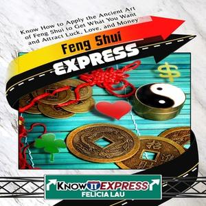 «Feng Shui Express» by KnowIt Express,Felicia Lau