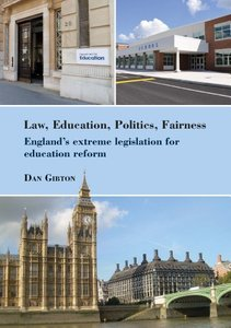Law, Education, Politics, Fairness: England's Extreme Legislation for Education Reform