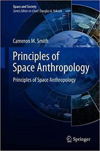 Principles of Space Anthropology: Establishing a Science of Human Space Settlement