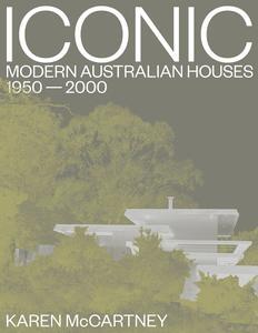 Iconic: Modern Australian houses 1950-2000