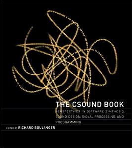 The Csound Book: Perspectives in Software Synthesis, Sound Design, Signal Processing,and Programming (Repost)