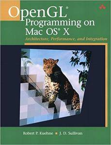 OpenGL Programming on Mac OS X: Architecture, Performance, and Integration (Repost)