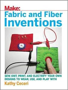 Fabric and Fiber Inventions [Repost]