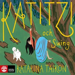 «Katitzi och Swing» by Katarina Taikon
