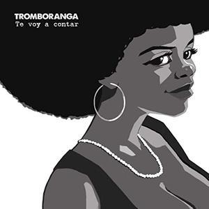 Tromboranga - Te Voy a Contar (2019)