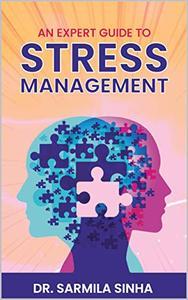 An Expert Guide to Stress Management