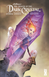 The Power Of The Dark Crystal - Tome 3