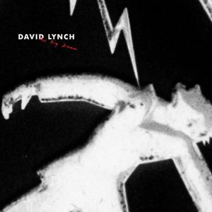 David Lynch - The Big Dream (Deluxe Edition) (2013) [Official Digital Download]