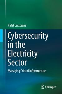Cybersecurity in the Electricity Sector: Managing Critical Infrastructure
