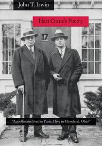 """Hart Crane's Poetry: """"Appollinaire lived in Paris, I live in Cleveland, Ohio"""""""