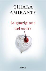 Chiara Amirante - La guarigione del cuore