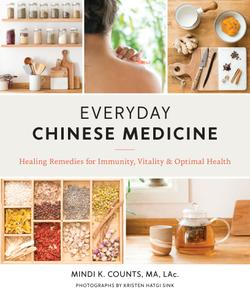 Everyday Chinese Medicine: Healing Remedies for Immunity, Vitality, and Optimal Health