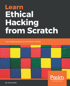 Learn Ethical Hacking From Scratch : Your Stepping Stone to Penetration Testing