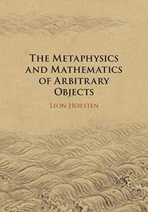 The Metaphysics and Mathematics of Arbitrary Objects