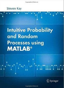 Intuitive Probability and Random Processes using MATLAB [Repost]