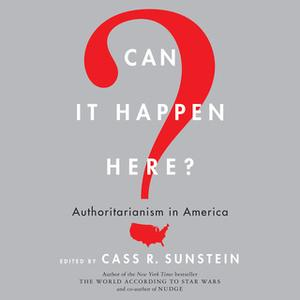 «Can It Happen Here?» by Cass R. Sunstein