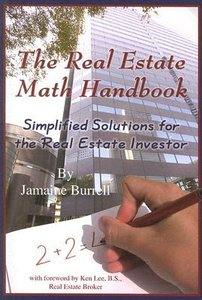 The Real Estate Math Handbook: Simplified Solutions For The Real Estate Investor (repost)