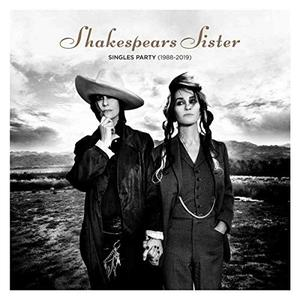 Shakespears Sister - Singles Party (1988-2019) (2019)