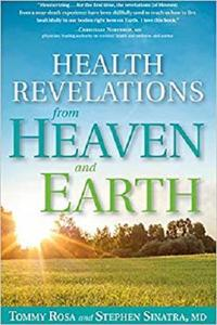 Health Revelations from Heaven and Earth: 8 Divine Teachings from a Near Death Experience [Repost]