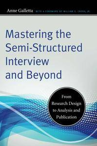 Mastering the Semi-Structured Interview and Beyond: From Research Design to Analysis and Publication (repost)