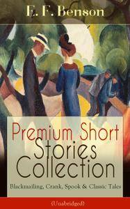 Premium Short Stories Collection - Blackmailing, Crank, Spook & Classic Tales (Unabridged)