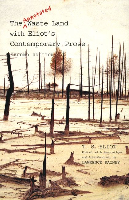 The Annotated Waste Land with Eliot's Contemporary Prose