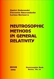 Neutrosophic Methods in General Relativity