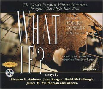 What If?: The World's Foremost Historians Imagine What Might Have Been [Audiobook]