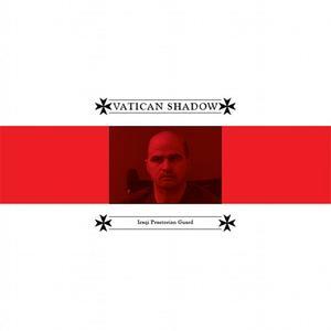 Vatican Shadow - Iraqi Praetorian Guard (EP) (2012) {Blackest Ever Black}