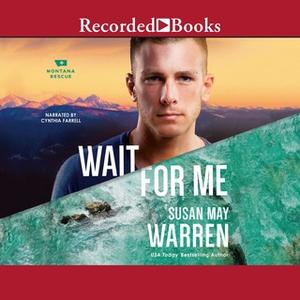 «Wait For Me» by Susan May Warren