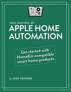 Take Control of Your Apple Home Automation
