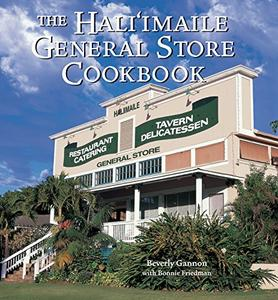 Hali'imaile General Store Cookbook: Homecooking from Maui