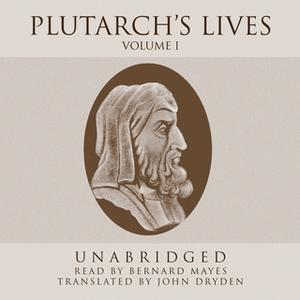 «Plutarch's Lives, Vol. 1» by Plutarch