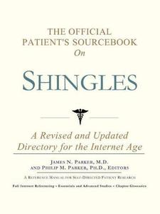 The Official Patient's Sourcebook on Shingles A Revised and Updated Directory for the Internet Age