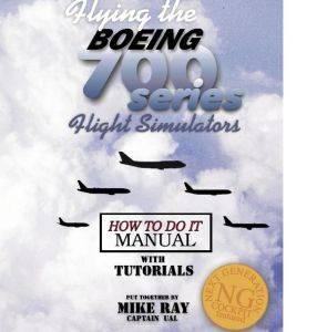 Flting the Boeing 700 Series by Mike Ray fs2004/fsx