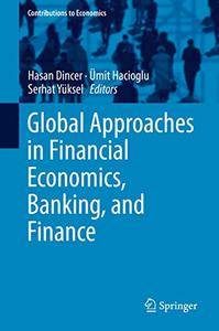 Global Approaches in Financial Economics, Banking, and Finance (Contributions to Economics)
