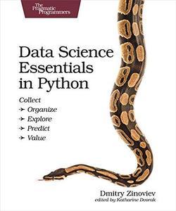 Data Science Essentials in Python: Collect - Organize - Explore - Predict - Value (Repost)