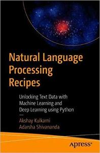 Natural Language Processing Recipes: Unlocking Text Data with Machine Learning and Deep Learning using Python